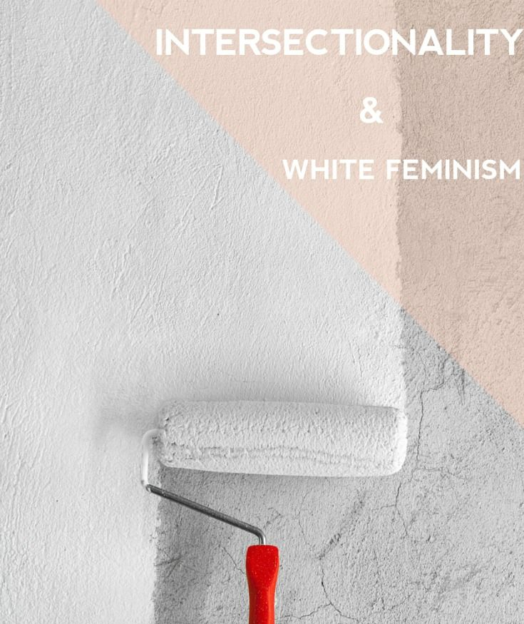 What Do We Mean By White Feminism and Intersectional Feminism? #yeg #yegbloggers #bloggingboost #ultrablog #whitefeminism #feminism #intersectionalfeminism #bloggers #lbloggers