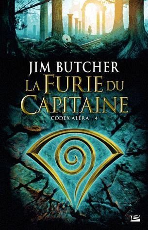 Codex Aléra, La furie du capitaine (tome 4) de Jim Butcher