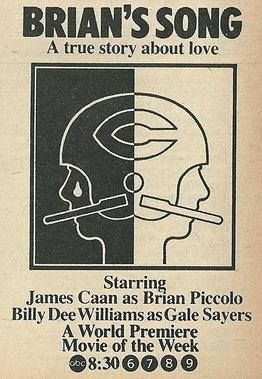 """""""Brian's Song"""". James Caan as Brian Piccolo and Billy Dee Williams as Gale Sayers. Ad for the Movie Of The Week premiere."""