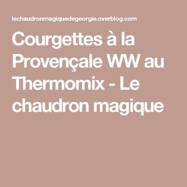 Courgettes à la Provençale WW au Thermomix - Le chaudron magique