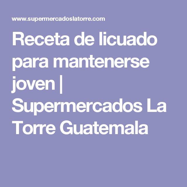 Receta de licuado para mantenerse joven | Supermercados La Torre Guatemala