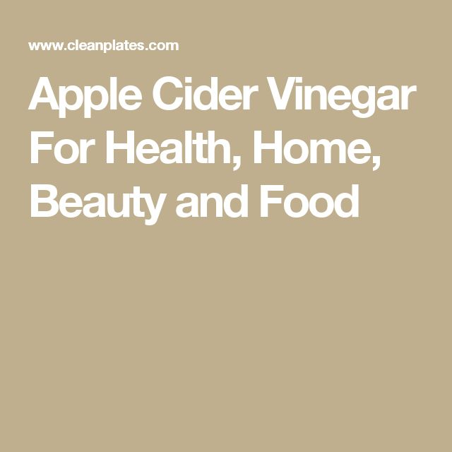 Apple Cider Vinegar For Health, Home, Beauty and Food