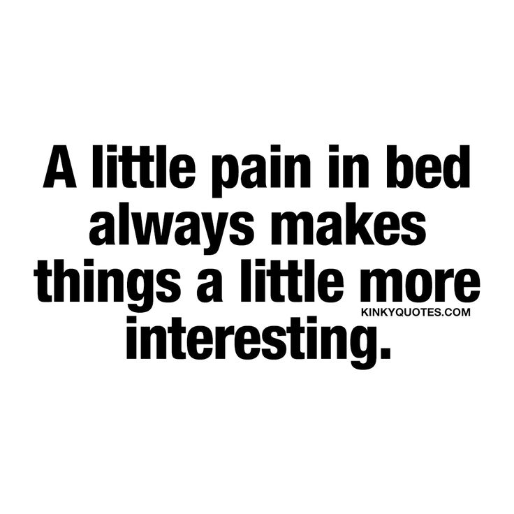 """A little pain in bed always makes things a little more interesting. ❤️ We could go down the """"scientific route"""" and say that love, sex and pain all stimulate the release of intense chemicals and hormones in the human body. Endorphins that are triggered and released through pain can often make us feel good.. Or… We could just say that it just feels so sexy with a hard smack on the ass, a little hair pulling, scratching or just a little bit of hot and rough sex"""