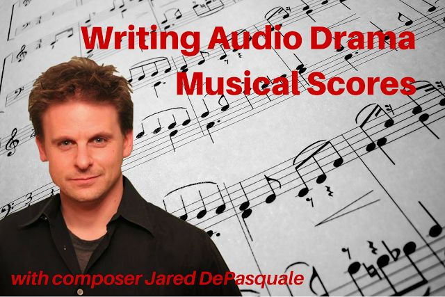 ATC65: Writing Audio Drama Musical Scores with Composer Jared DePasquale   Audio Theatre Central