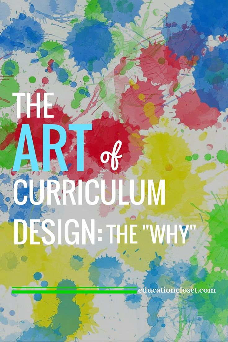 "The ART of Curriculum Design: The ""Why"""