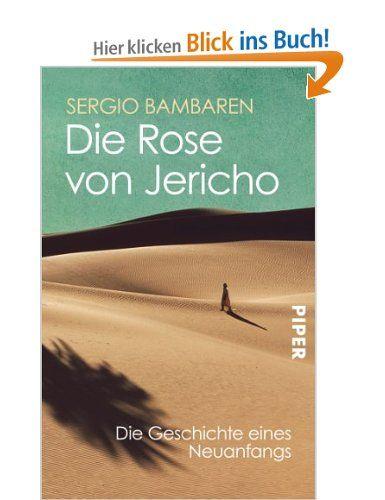 Die Rose von Jericho: Die Geschichte eines Neuanfangs: Amazon.de: Sergio Bambaren, Clara Lind: Bücher