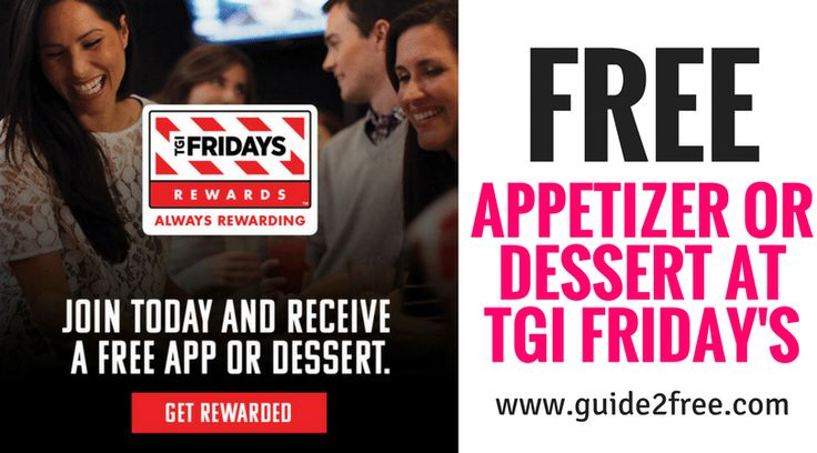 Get a FREE Appetizer or Dessert at TGI Friday's when you sign up for their VIP club!!   Sign up to join Fridays Rewards, our 100% free, completely awesome guest rewards program. You'll earn points every time you eat at participating TGI Fridays locations. Plus, as soon as you sign up, you'll get a coupon for a free appetizer or dessert, plus a Jump the Line Pass that lets you skip to the front of the crowd. Boom. via @guide2free