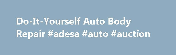 Do-It-Yourself Auto Body Repair #adesa #auto #auction http://remmont.com/do-it-yourself-auto-body-repair-adesa-auto-auction/  #auto body repair # Do-It-Yourself Auto Body Repair Promoted by Rust Repair Rust can form on your car from a very small nick or chip in the paint that exposes bare metal. Rust can form on bare metal in less than 24 hours in moist climates. It then spreads on the surface of the car, hidden beneath the paint. You many not notice the rust until it is so thick that it…