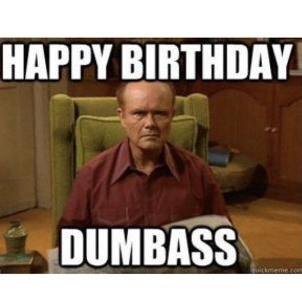 Pin By Bob Neill On Birthday Getwell Birthday Quotes Funny Funny Birthday Meme Funny Happy Birthday Wishes