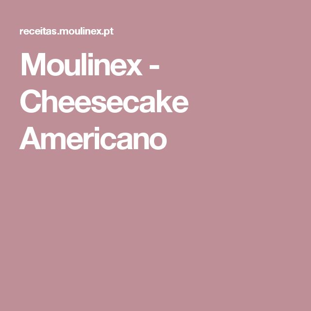 Moulinex - Cheesecake Americano