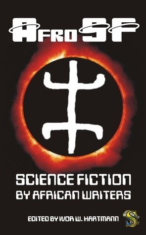 AfroSF: Science Fiction by African Writers My SF tale, 'Angel Song', appears in this excellent anthology!