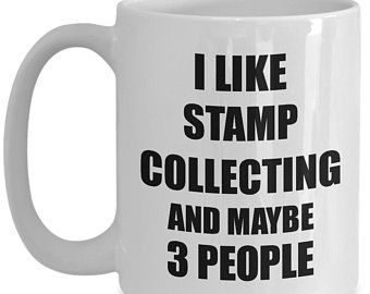 Stamp Collecting Mug Lover I Like Funny Gift Idea For Hobby Addict Novelty Pun Coffee Tea Cup Funny Stamp Collecting Gift for Collector Quotes