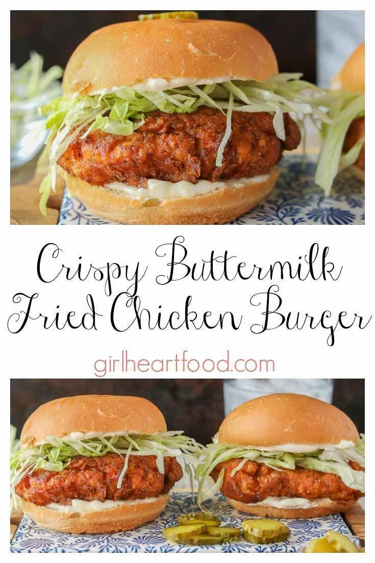 Buttermilk Fried Crispy Chicken Burger Recipe In 2020 Chicken Burgers Crispy Chicken Burgers Fried Chicken Burger