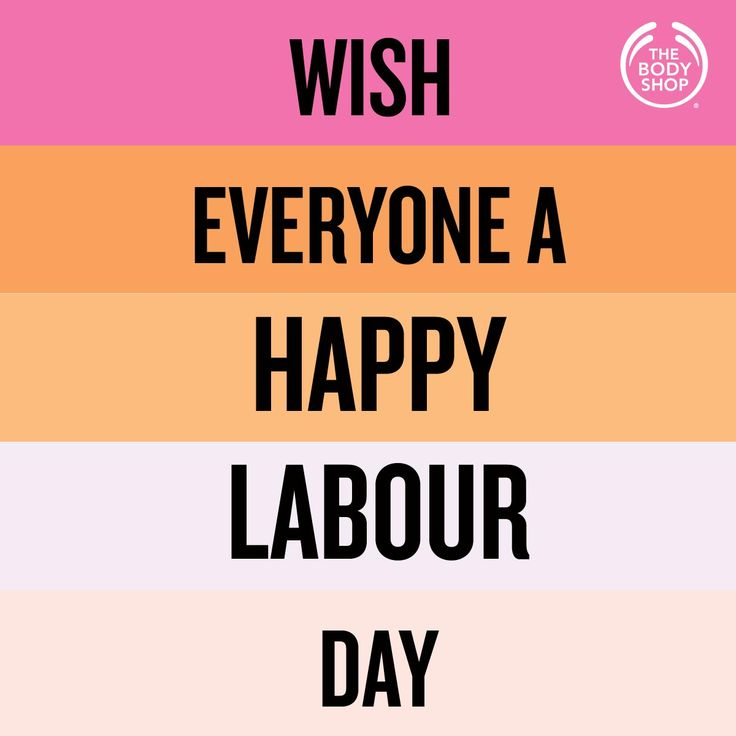 Be proud! Your hard work and dedication have helped to build the nation. Have a great time ahead! Happy Labour Day :)