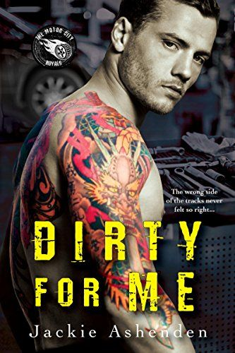 Dirty For Me (Motor City Royals) by Jackie Ashenden http://a.co/30VCiyr