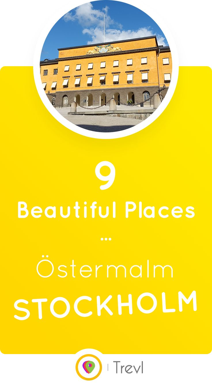 Discover 9 beautiful places to visit in the exclusive Östermalm district in Stockholm, Sweden