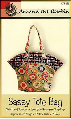 "Bag Pattern - Around The Bobbin - Sassy Tote Bag Approximately 14 1/2"" high x 12"" wide base.  19"" wide at the widest point x 5"" deep."