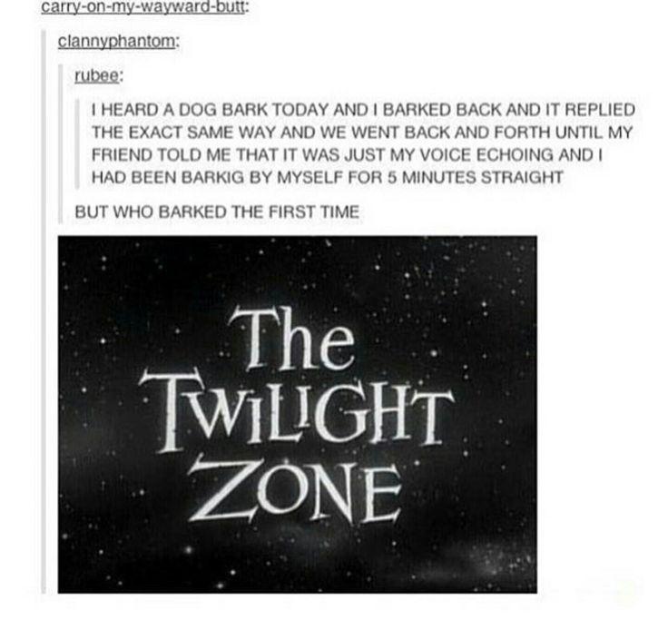 The Twilight zone will explain