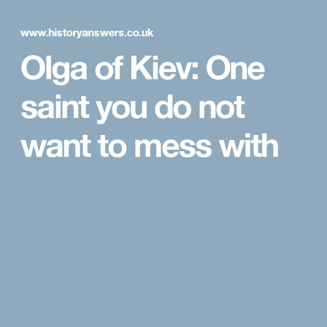 Olga of Kiev: One saint you do not want to mess with