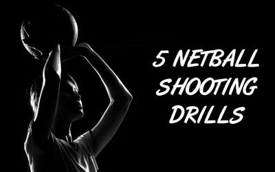 5 Netball Shooting Drills For Fast Improvement