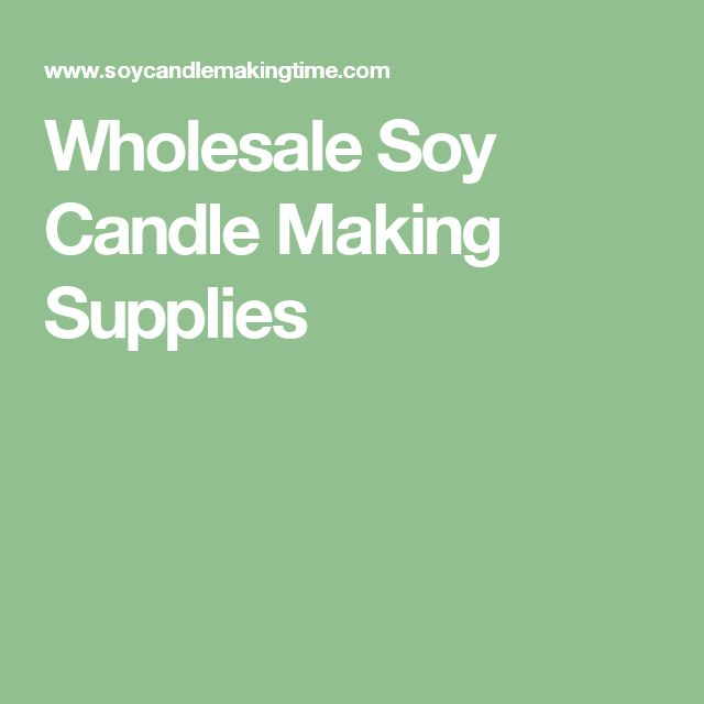 Wholesale Soy Candle Making Supplies