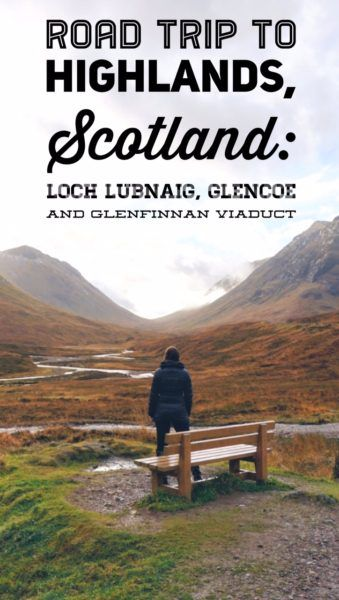A day trip to Highlands, Scotland in November: Loch Lubnaig, Glencoe etc