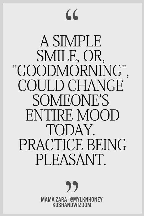 Practice being pleasant..