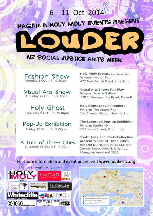 Louder is coming... October 2014.  LOUDER is a week of creative events, fashion show (Whitecliffe College of Arts & Design), visual arts (Pearce Gallery), spoken word (SAPC - Mangere Arts Centre), street art (Studio 40), film (Holy Ghost Premiere), dance & more, happening around New Zealand, Oct 6th- 12th 2014.