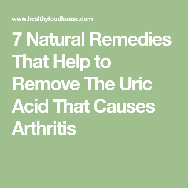 7 Natural Remedies That Help to Remove The Uric Acid That Causes Arthritis