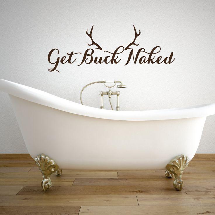 Get Buck Naked   Get Naked Decal   Bathroom Wall Decor   Get Naked   Bathtub