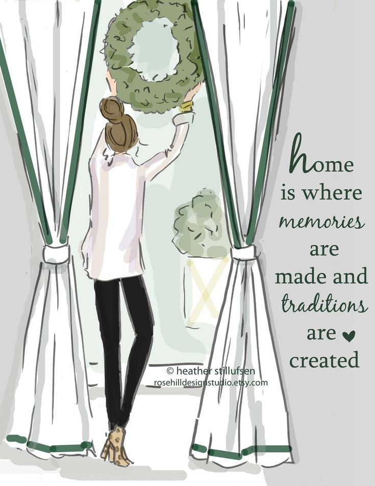 Home is where memories are made and traditions are created. ~ Rose Hill Designs by Heather A Stillufsen