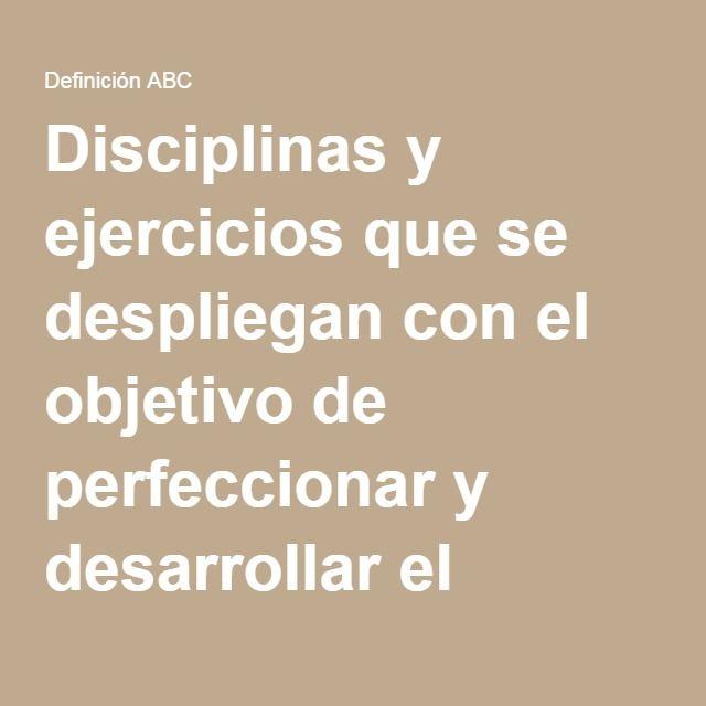 Disciplinas y ejercicios que se despliegan con el objetivo de perfeccionar y desarrollar el cuerpo  La Educación Física es el grupo de disciplinas y ejercicios que se deberán desplegar si el objetivo es perfeccionar y desarrollar el cuerpo. Porque básicamente a eso apunta el objetivo de esta, a lograr la perfección y el desarrollo corporal.  Actividad recreativa, terapéutica, educativa, competitiva y social  Eso sí, en lo que sí no existe una convención es en ubicar a la Educación Física…