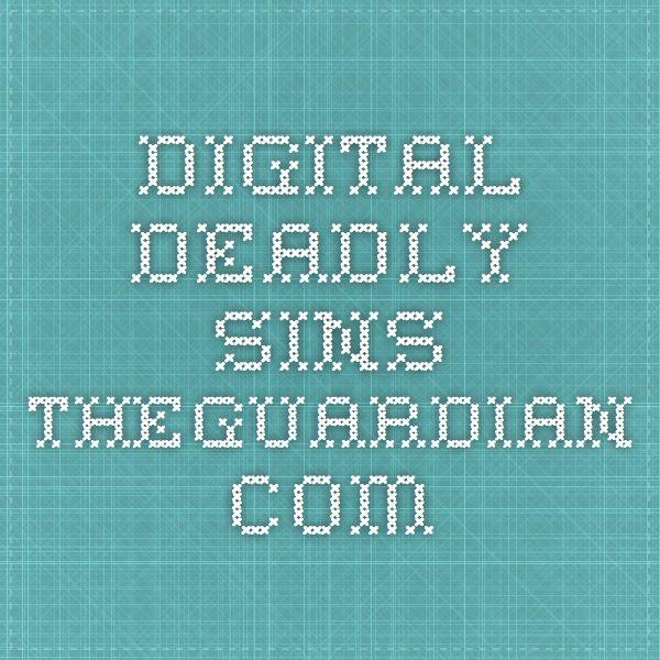 digital-deadly-sins.theguardian.com
