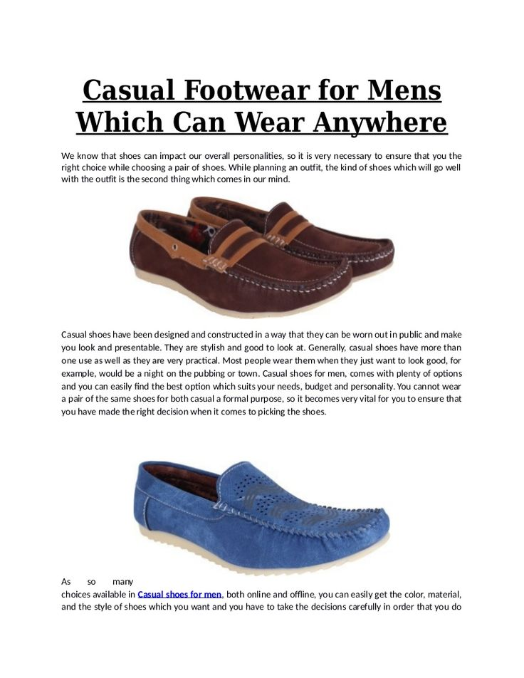 To make the right decision about which casual shoe to buy, it is very needed to take care of some of the key points which will help you in making the right decision.