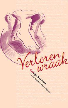 Rodrigo Rey Rosa: 'Verloren wraak' - 'El cojo bueno' - 'The Good Cripple' - Uitgegeven in 2003 door Menken Kasander & Wigman Uitgevers - ISBN 90-74622-42-9 - Illustratie: Laura de Moor - Boekomslagontwerp: Erik Cox