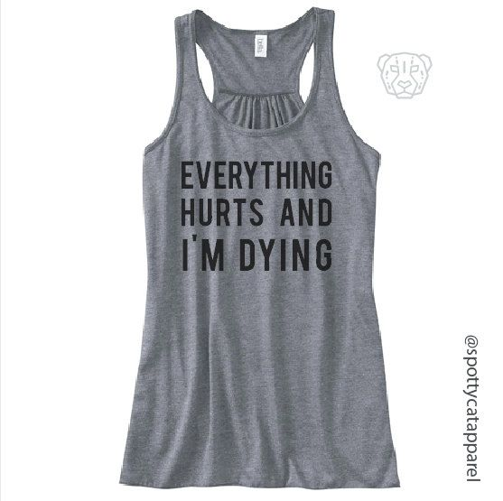 Everything Hurts and i'm Dying flowy racerback by SpottyCatApparel