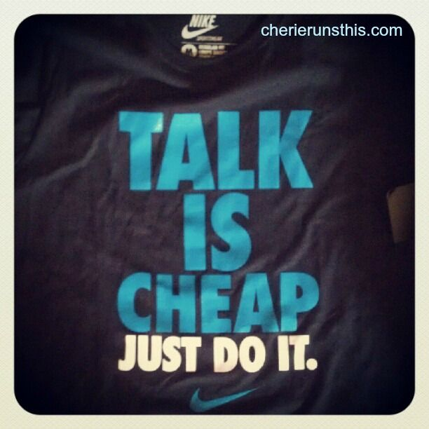 Talk is Cheap Nike T-shirt   JUST DO IT!!   Pinterest ...