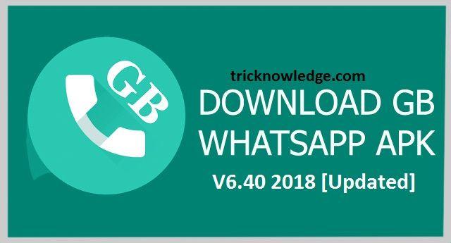 GBWhatsApp 2018 mod apk v6 40, Hello, friends, as we tend to all