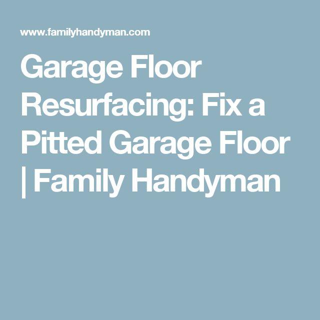 Garage Floor Resurfacing: Fix a Pitted Garage Floor | Family Handyman