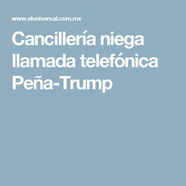 Cancillería niega llamada telefónica Peña-Trump