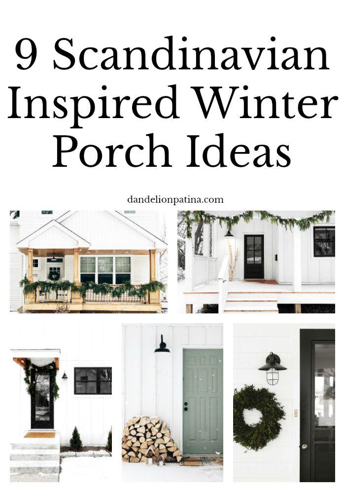 9 Scandinavian Inspired Winter Porch Ideas Winter Porch Winter Porch Ideas Scandinavian Farmhouse