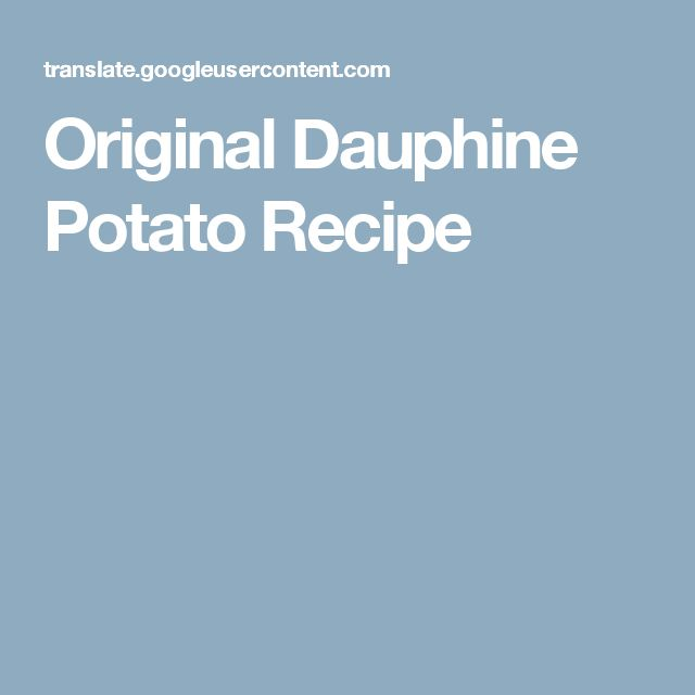 Original Dauphine Potato Recipe