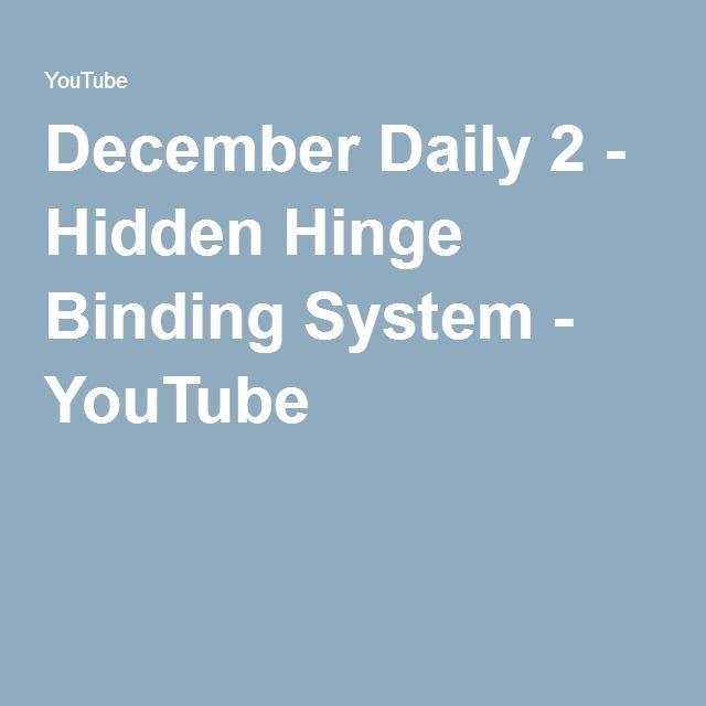 December Daily 2 - Hidden Hinge Binding System - YouTube