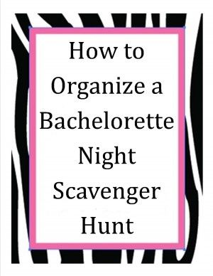 Ideas for organizing a fun bachelorette night scavenger hunt. Have your guests find items and activities, and take pics with their ourphotoopp.com app. At the end of the night you'll have an amazing online scrapbook!