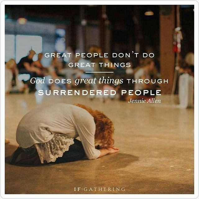 God does great things thru surrendered people ~ Jennie Allen