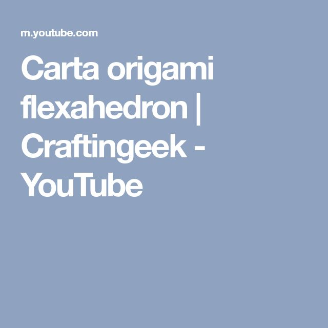 Carta origami flexahedron | Craftingeek - YouTube