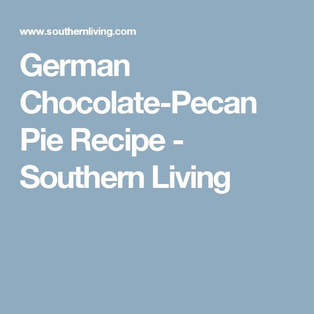 German Chocolate-Pecan Pie Recipe - Southern Living