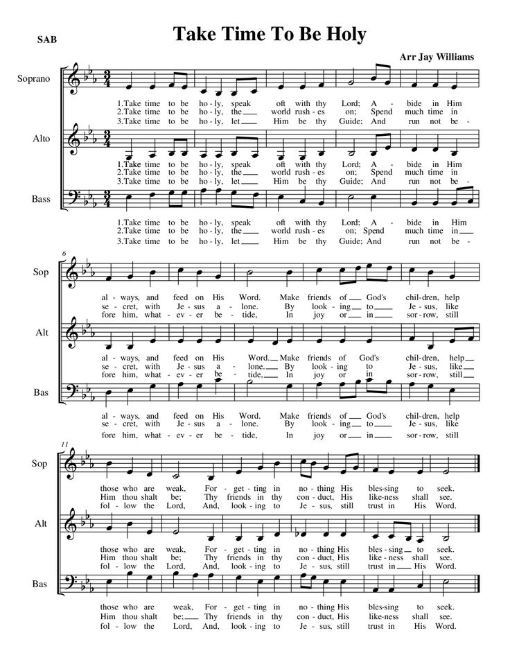 Take Time To Be Holy (by Jay Williams -- SAB) nice, a capella, would take time, tenors have no part so they would help basses