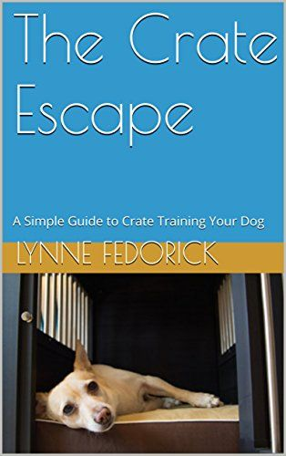 The Crate Escape: A Simple Guide to Crate Training Your D... https://www.amazon.ca/dp/B01M8OKSCE/ref=cm_sw_r_pi_dp_x_sTJfybMNEH6SF
