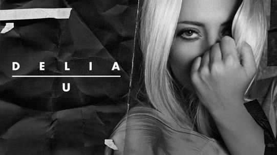 Delia - U (single nou)    http://www.emonden.co/delia-u-single-nou